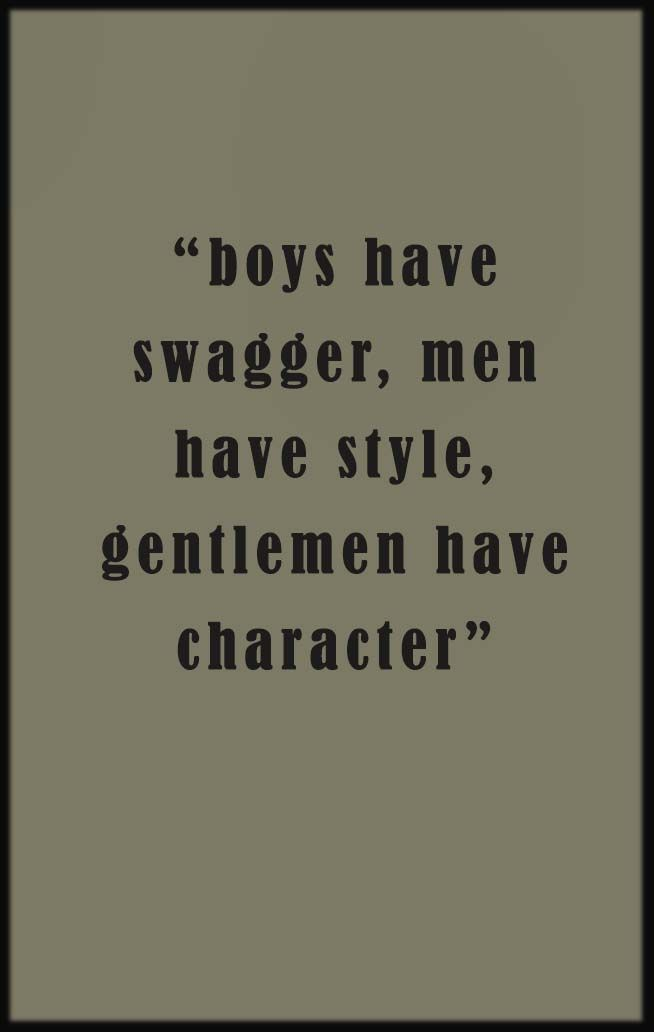 Quotes About Fashion Be A Gentleman City Life Mens Style