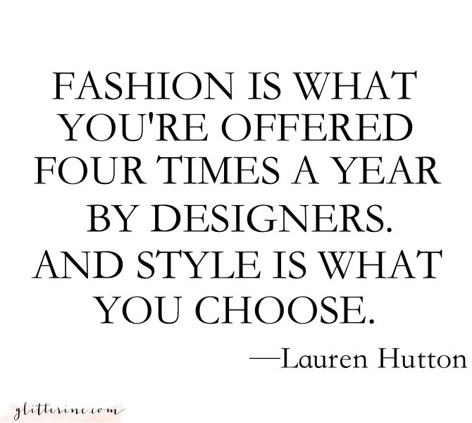 "Quotes About Fashion : ""Fashion is what you\'re offered four times a ..."