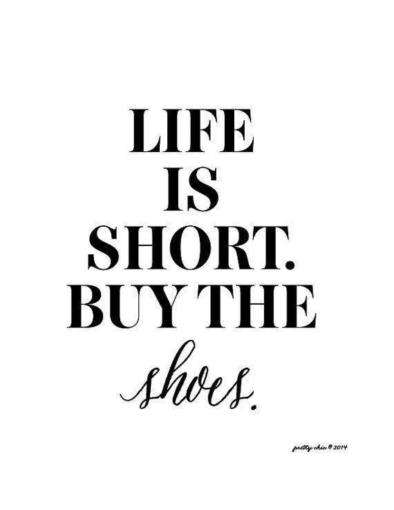 Quotes About Fashion : Fashion Quotes : Life is Short. Buy ...