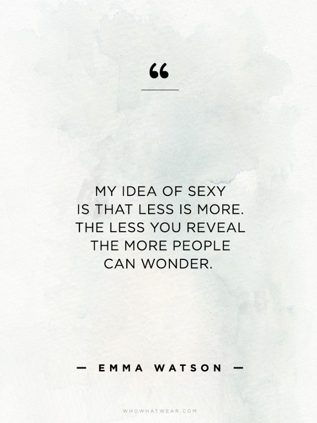 Quotes About Fashion My Idea Of Sexy Is That Less Is More The