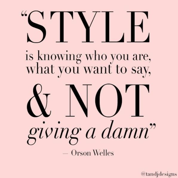 Quotes About Fashion Style Is Knowing Who You Are What You Want