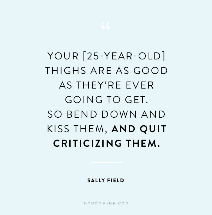 Quotes About Fashion Your 25 Year Old Thighs Are As Good As