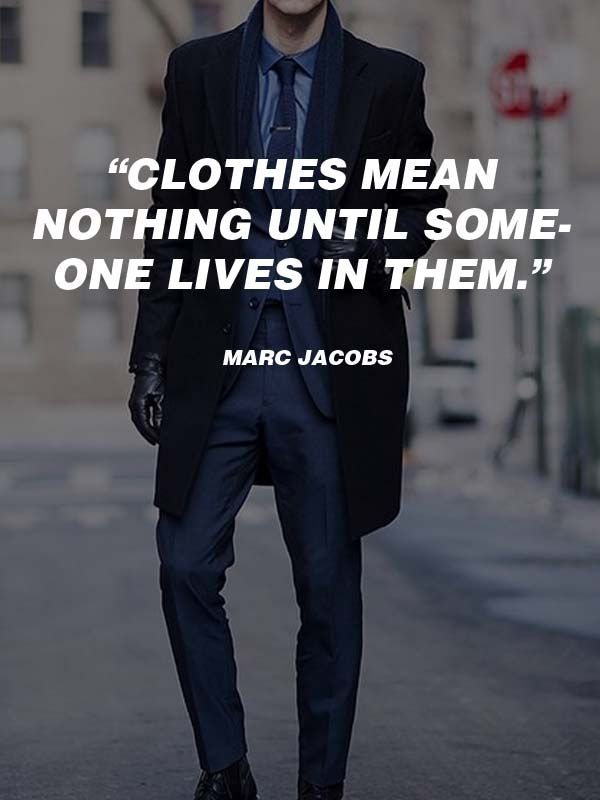 Quotes About Fashion Mens Fashion Quotes Quotes Mens Fashion