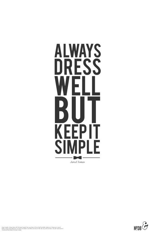 Quotes About Fashion Always Dress Well But Keep It Simple Jared